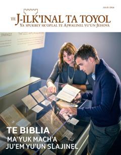 TeJ-ilk'inal ta toyol julio 2016 | TeBiblia ma'yuk mach'a ju'em yu'un slajinel