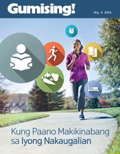 Gumising! Blg. 4 2016 | Kung Paano Makikinabang sa Iyong Nakaugalian