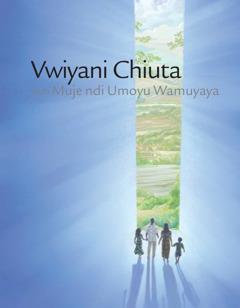 Vwiyani Chiuta Kuti Muje ndi Umoyu Wamuyaya