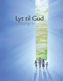 Lyt til Gud og få evigt liv
