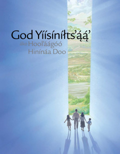God Yíísíníłts'ą́ą́' Áko Hool'áágóó Hinínáa Doo