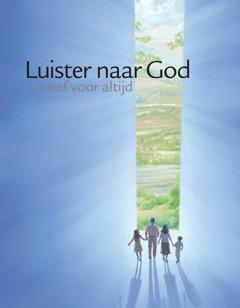 Luister naar God en leef voor altijd