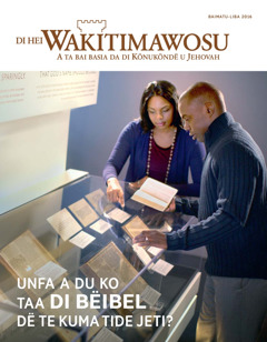 Di Hei Wakitimawosu u baimatu-liba u 2016—Unfa a du ko taa di Bëibel dë te kuma tide jeti?