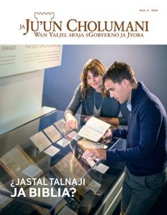 Spatik Ja Ju'un Cholumani 2016, número 4 | ¿Jastal talnaji ja Biblia?