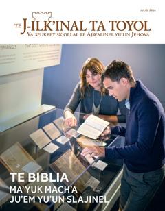 Te J-ilk'inal ta toyol julio 2016 | Te Biblia ma'yuk mach'a ju'em yu'un slajinel