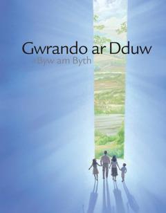Gwrando ar Dduw a Byw am Byth