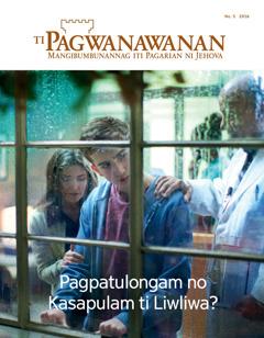 Ti Pagwanawanan No. 5 2016 | Pagpatulongam no Kasapulam ti Liwliwa?
