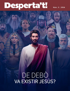 Desperta't! núm. 5 2016| Dedebò va existir Jesús?