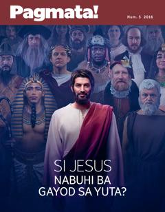 Pagmata! Num. 5 2016 | Si Jesus Nabuhi ba Gayod sa Yuta?