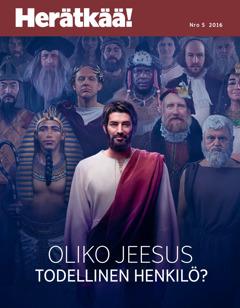 Herätkää! nro 5 2016 | Oliko Jeesus todellinen henkilö?