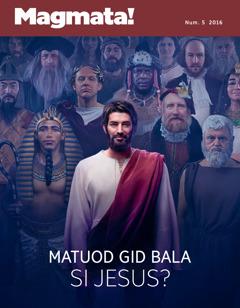 Magmata! Num. 5 2016 | Matuod Gid Bala si Jesus?