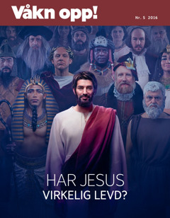 Våkn opp! nr. 52016 | Har Jesus virkelig levd?