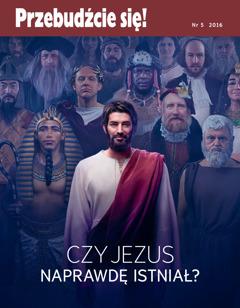Przebudźcie się! nr5 zroku 2016 |Czy Jezus naprawdę istniał?