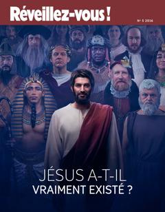 Réveillez-vous ! No. 5 2016 | Jésus a-t-il vraiment existé ?