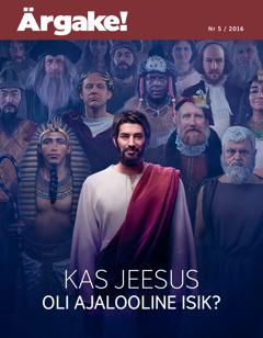 Ärgake! nr 5 2016 | Kas Jeesus oli ajalooline isik?