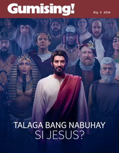 Gumising! Blg.5 2016 | Talaga Bang Nabuhay si Jesus?