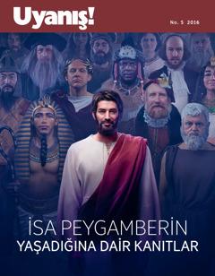 Uyanış! No. 5 2016 | İsa Peygamberin Yaşadığına Dair Kanıtlar