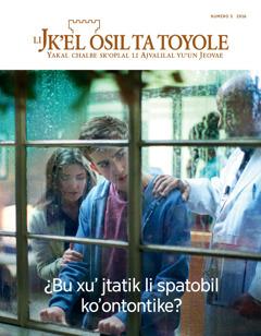 Jk'el osil ta toyole (ta pajina16), numero 5 2016 | ¿Buxu' jtatik li spatobil ko'ontontike?