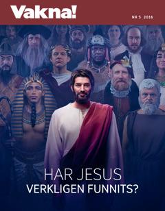 Vakna! nr52016 | Har Jesus verkligen funnits?