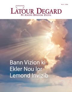 Latour Degard No. 6 2016 | Bann Vizion ki Ekler Nou lor Lemond Invizib