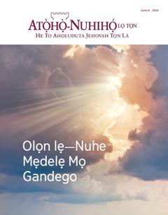 Atọ̀họ̀-Nuhihọ́ lọ Tọn Sọha6 2016 | Olọn lẹ—Nuhe Mẹdelẹ Mọ Gandego