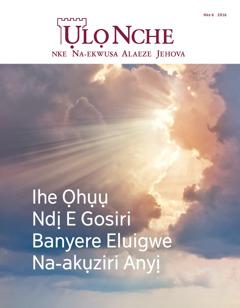Ụlọ Nche Nke 6 2016 | Ihe Ọhụụ Ndị EGosiri Banyere Eluigwe Na-akụziri Anyị