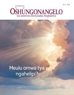 Oshungonangelo NO. 6 2016 | Meulu omwa tya ngahelipi?