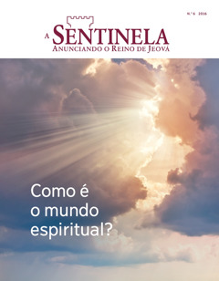 A Sentinela N.° 62016 | Como é o Mundo Esperitual?