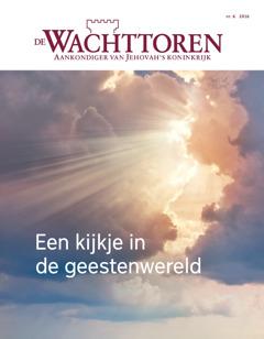 De Wachttoren, nr. 6 2016 | Een kijkje in de geestenwereld
