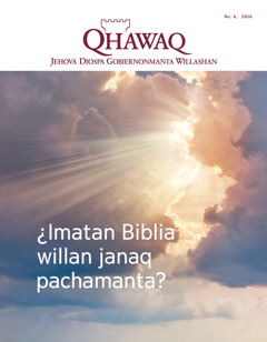 Qhawaq revista, número 6  2016   ¿Imatan Biblia willan janaq pachamanta?