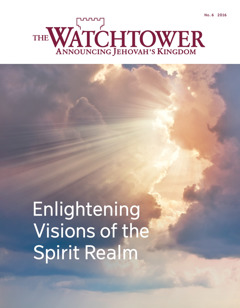 The Watchtower No. 6 2016   Enlightening Visions of the Spirit Realm