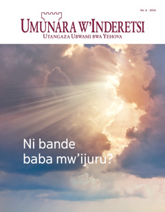 Umunara w'Inderetsi No. 6 2016   Ni bande baba mw'ijuru?