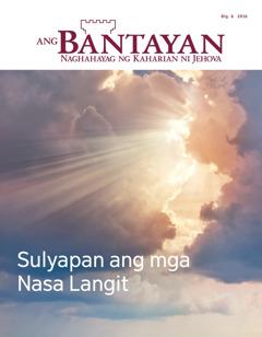 Ang Bantayan Blg.6 2016 | Sulyapan ang mga Nasa Langit