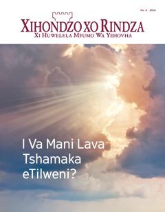 Magazini wa Xihondzo xo Rindza No. 62016 | I Va Mani Lava Tshamaka eTilweni?
