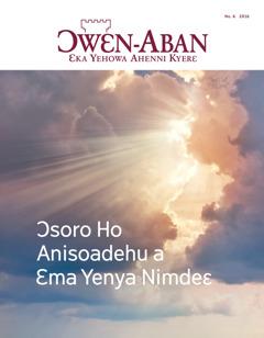 Ɔwɛn-Aban No. 6 2016 | Ɔsoro Ho Anisoadehu a Ɛma Yenya Nimdeɛ