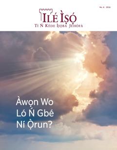 Ilé Ìṣọ́ No. 6 2016 | Àwọn Wo LóŃGbé Ní Ọ̀run?