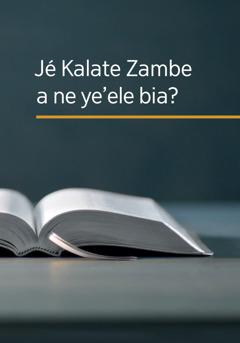 Jé kalate Zambe a ne ye'ele bia?