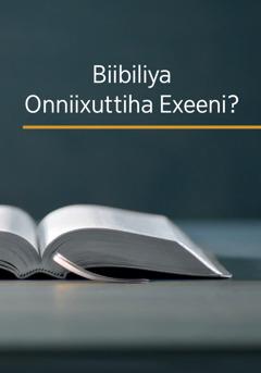 Biibiliya Onniixuttiha Exeeni?