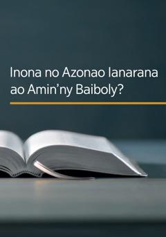 Inona no Azonao Ianarana ao Amin'ny Baiboly?