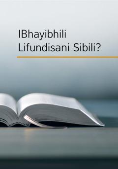 IBhayibhili Lifundisani Sibili?