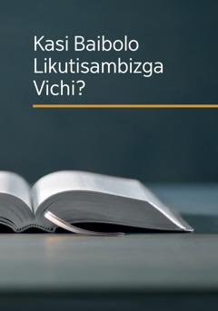Kasi Baibolo Likutisambizga Vichi?