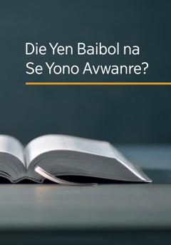 Die Yen Baibol na se Yono Avwanre?