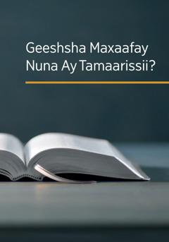 Geeshsha Maxaafay Nuna Ay Tamaarissii?