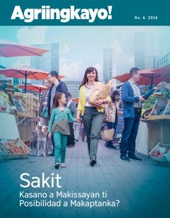 Agriingkayo! No. 6 2016 | Sakit—Kasano a Makissayan ti Posibilidad a Makaptanka?