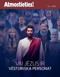 """Žurnāla """"Atmostieties!"""" 2016.gada 4. numurs   Vai Jēzus ir vēsturiska persona?"""