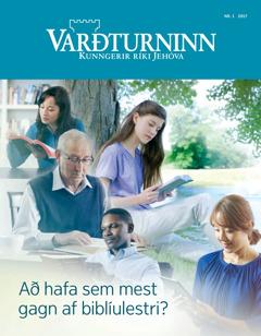 Varðturninn nr. 1 2017 | Hvernig er hægt að hafa sem mest gagn af biblíulestri?