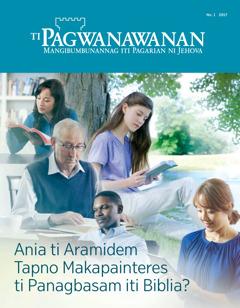 Ti Pagwanawanan No. 1 2017 | No Kasanoka a Mas Mabenepisiaran iti Panagbasam iti Biblia