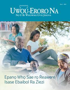 Uwou-Eroro Na No. 1 2017 | Epanọ Whọ Sae rọ Reawere Isase Ebaibol Ra Ziezi