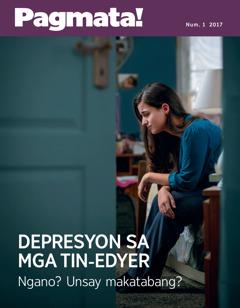 Pagmata! Num. 1 2017 | Depresyon sa mga Tin-edyer—Ngano? Unsay Makatabang?