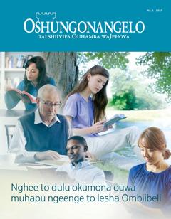 Oshungonangelo No. 1 2017 | Nghee to dulu okumona ouwa muhapu ngeenge to lesha Ombiibeli